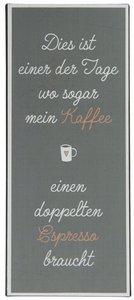 """Metallschild """"Dies ist einer der Tage wo sogar Kaffee..."""""""